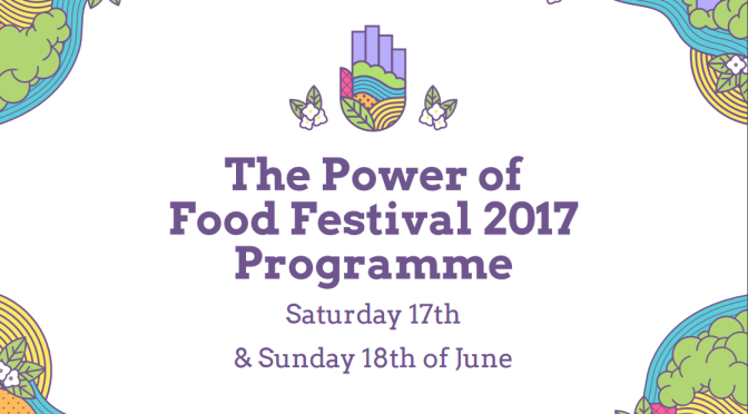 Power of Food Festival – Events Programme – 17th-18th June