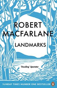 Landmarks by Robert Macfarlane – Book Review